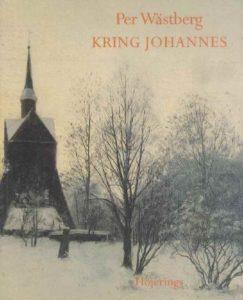 Per Wästberg - Kring Johannes